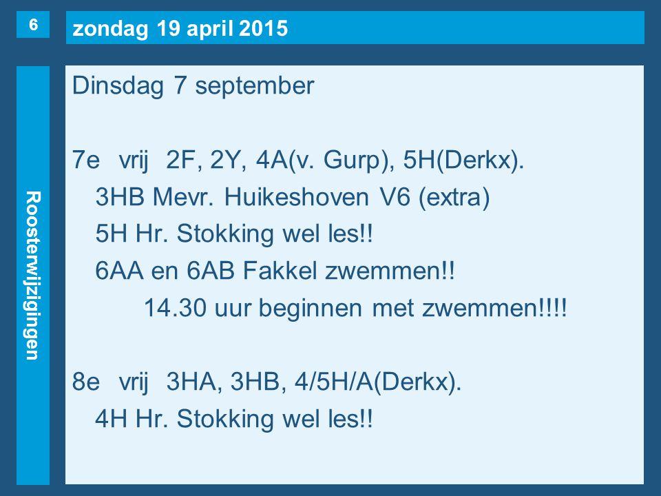 zondag 19 april 2015 Roosterwijzigingen Dinsdag 7 september 7evrij2F, 2Y, 4A(v.