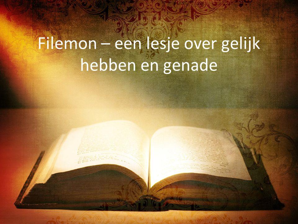 Filemon – een lesje over gelijk hebben en genade