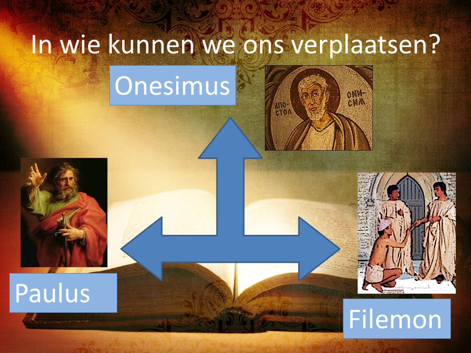In wie kunnen we ons verplaatsen? Paulus Filemon Onesimus