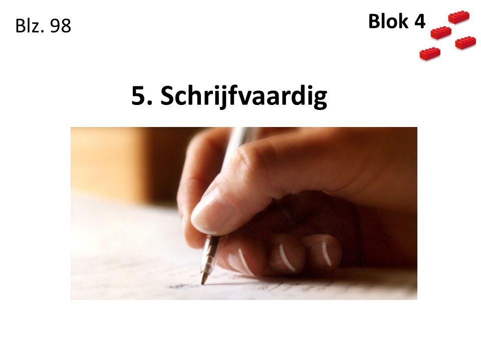 5. Schrijfvaardig Blz. 98 Blok 4