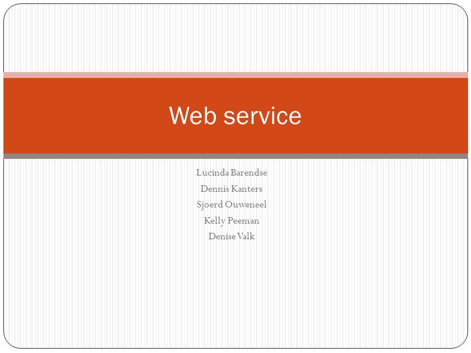 Lucinda Barendse Dennis Kanters Sjoerd Ouweneel Kelly Peeman Denise Valk Web service