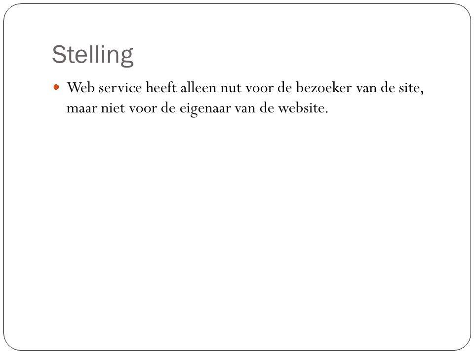Stelling Web service heeft alleen nut voor de bezoeker van de site, maar niet voor de eigenaar van de website.