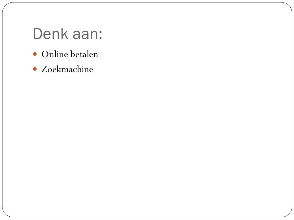 Denk aan: Online betalen Zoekmachine