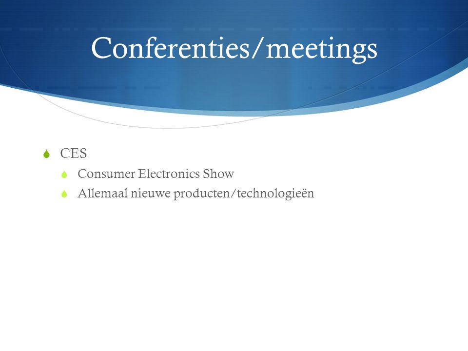Conferenties/meetings  CES  Consumer Electronics Show  Allemaal nieuwe producten/technologieën