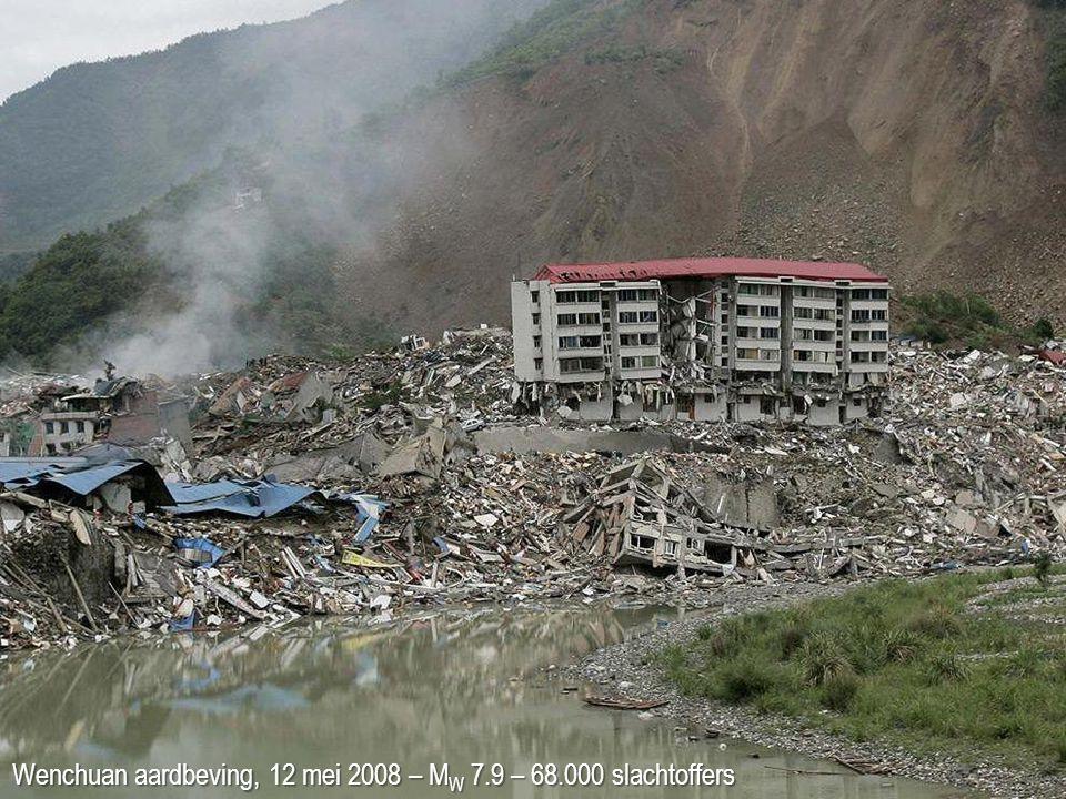 Wenchuan aardbeving, 12 mei 2008 – M W 7.9 – 68.000 slachtoffers