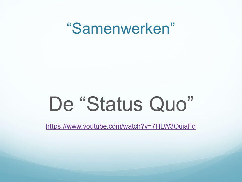 """Samenwerken"" De ""Status Quo"" https://www.youtube.com/watch?v=7HLW3OuiaFo"