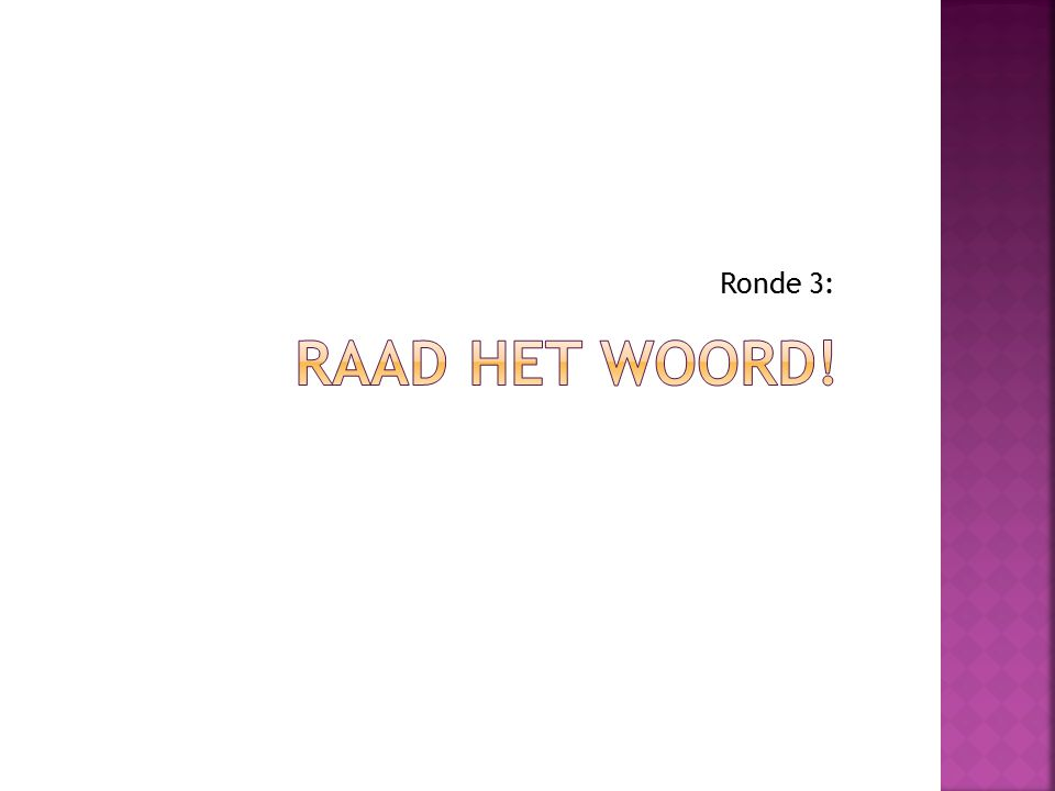 Ronde 3: