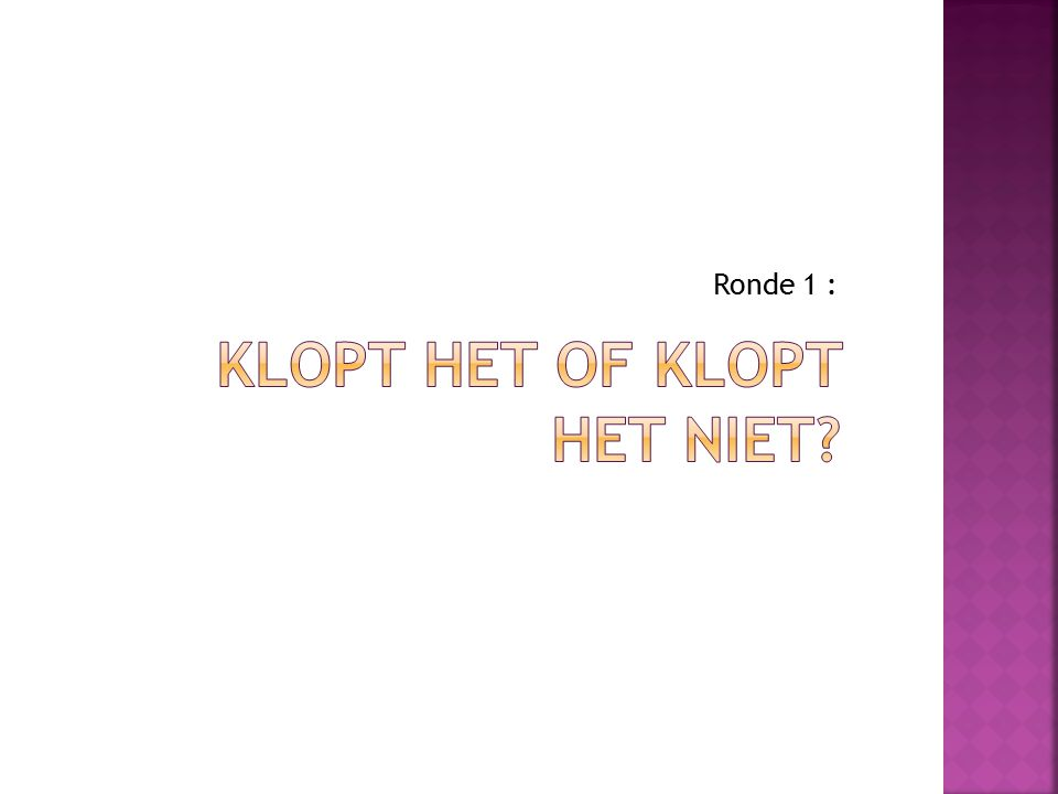 Ronde 1 :