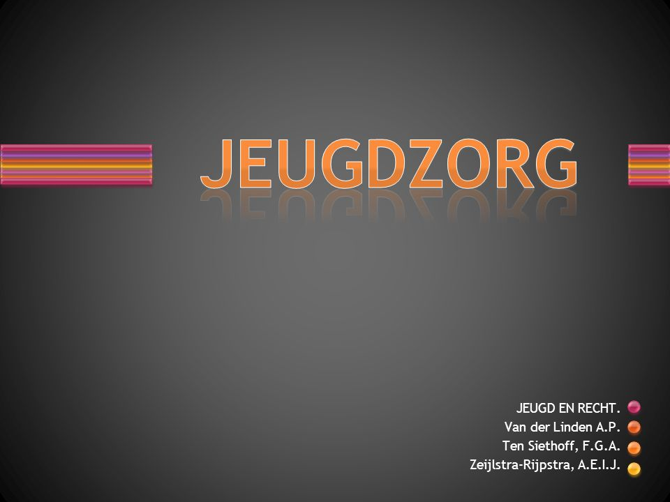 JEUGD EN RECHT. Van der Linden A.P. Ten Siethoff, F.G.A. Zeijlstra-Rijpstra, A.E.I.J.