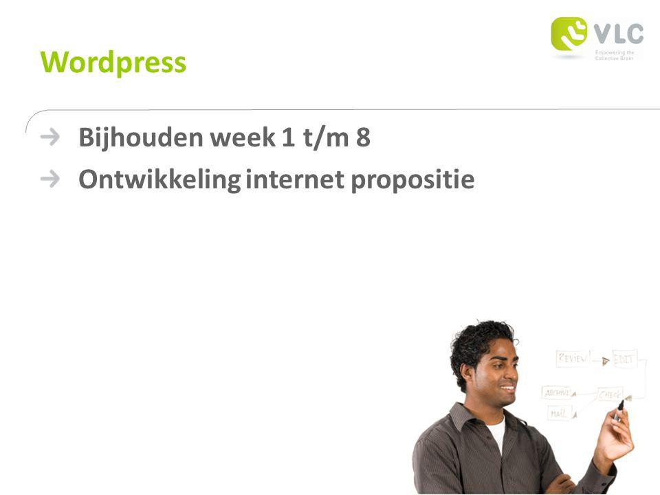Wordpress Bijhouden week 1 t/m 8 Ontwikkeling internet propositie