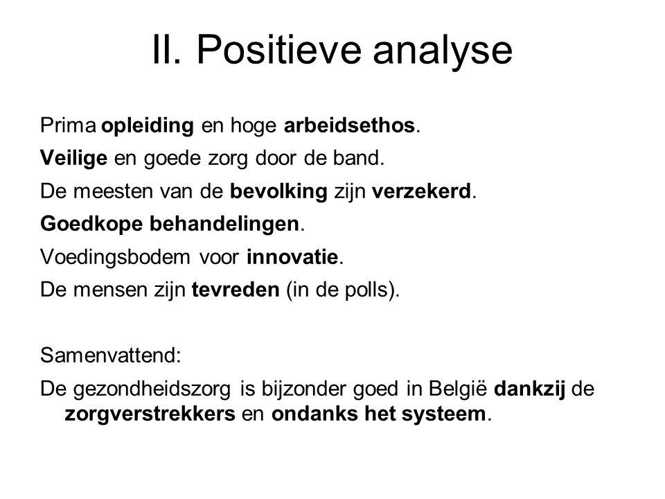 II. Positieve analyse Prima opleiding en hoge arbeidsethos.