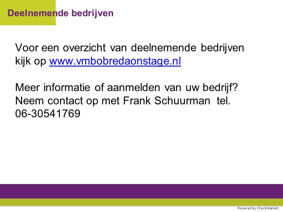 Deelnemende bedrijven Voor een overzicht van deelnemende bedrijven kijk op www.vmbobredaonstage.nlwww.vmbobredaonstage.nl Meer informatie of aanmelden van uw bedrijf.