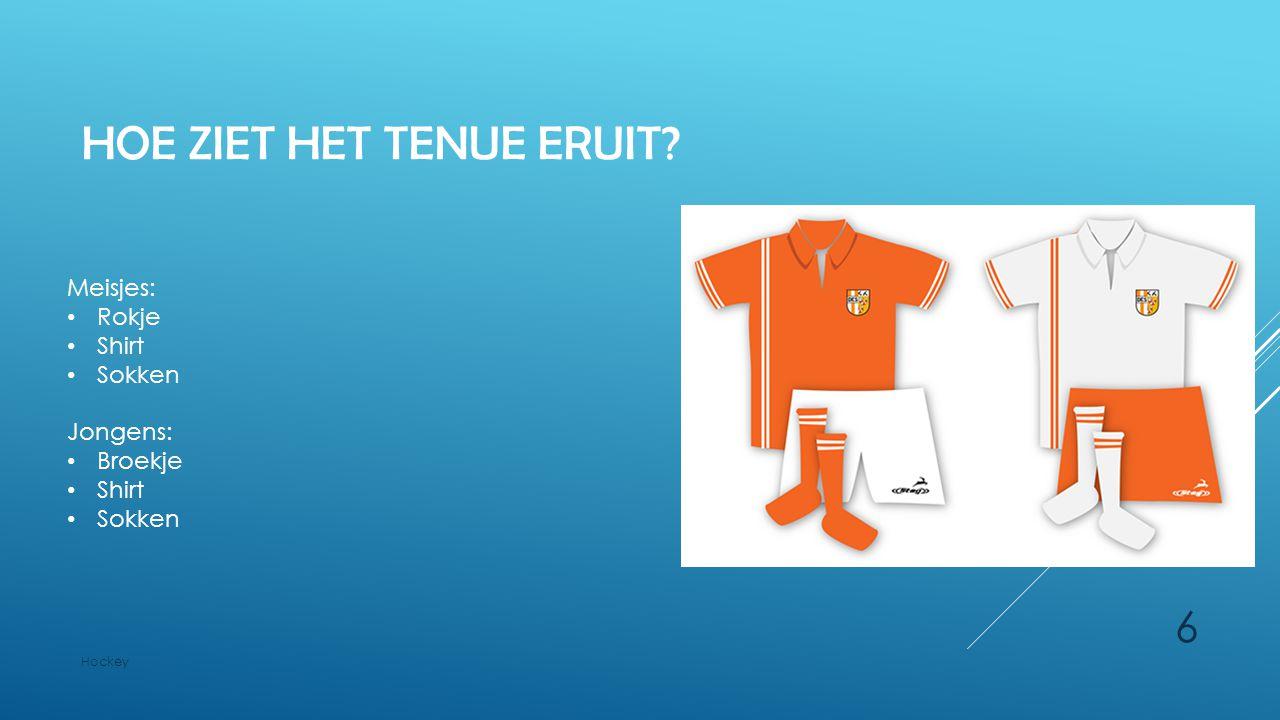 HOE ZIET HET TENUE ERUIT? Meisjes: Rokje Shirt Sokken Jongens: Broekje Shirt Sokken Hockey 6