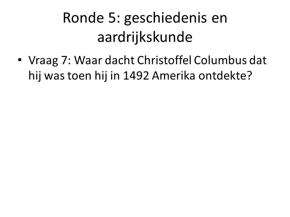 Ronde 5: geschiedenis en aardrijkskunde Vraag 8: Uit hoeveel landen bestaat de Benelux?