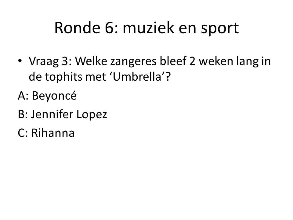 Ronde 6: muziek en sport Vraag 4: Vul aan: Louise- Gers Pardoel Ik denk de hele ….