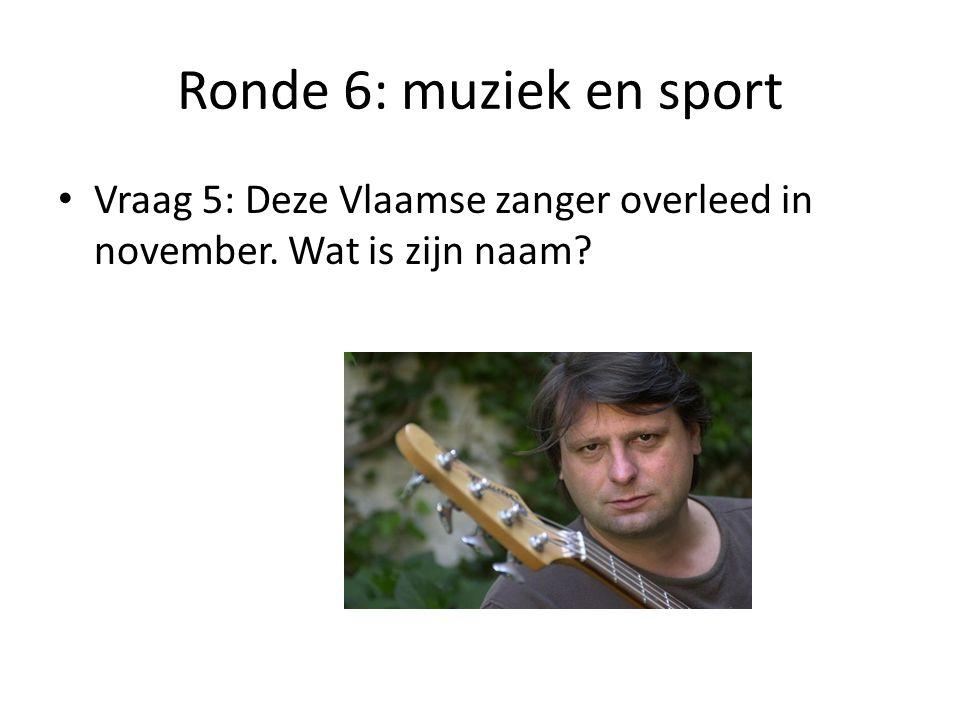 Ronde 6: muziek en sport Vraag 6: Hoe heet deze tennisser?