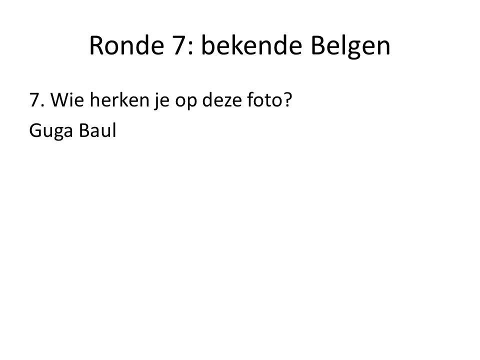 Ronde 7: bekende Belgen 8. Wie herken je op deze foto? Koen Wauters