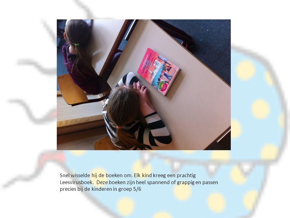 Snel wisselde hij de boeken om. Elk kind kreeg een prachtig Leesvirusboek. Deze boeken zijn heel spannend of grappig en passen precies bij de kinderen