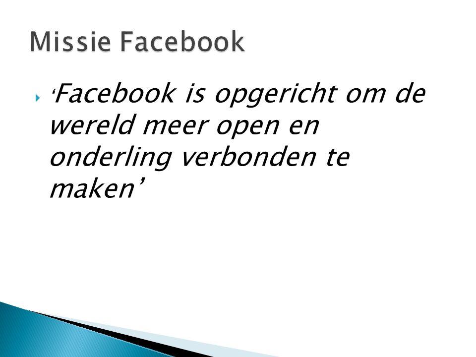  ' Facebook is opgericht om de wereld meer open en onderling verbonden te maken'