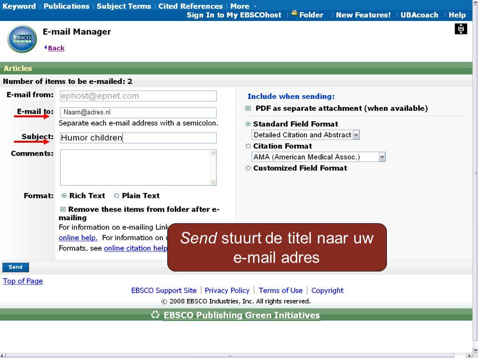 Send stuurt de titel naar uw e-mail adres Naam@adres.nl