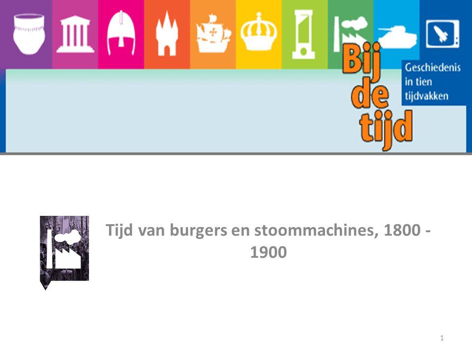 Tijd van burgers en stoommachines, 1800 - 1900 12 Industrialisatie van Nederland https://www.youtube.com/watch?v=tWupj2jhdzI Maken vragen behorende bij de film (zie werkblad)
