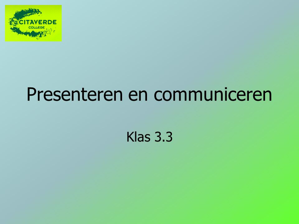 Presenteren en communiceren Klas 3.3