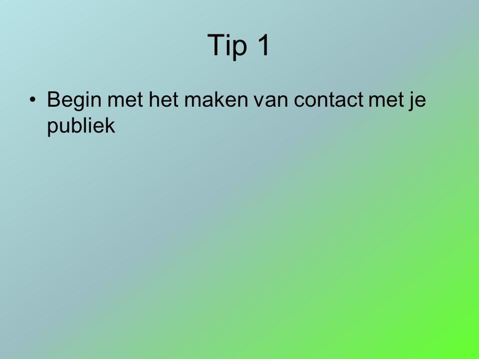 Tip 1 Begin met het maken van contact met je publiek