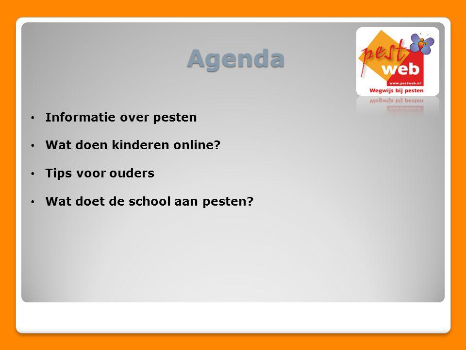 Agenda Informatie over pesten Wat doen kinderen online? Tips voor ouders Wat doet de school aan pesten?