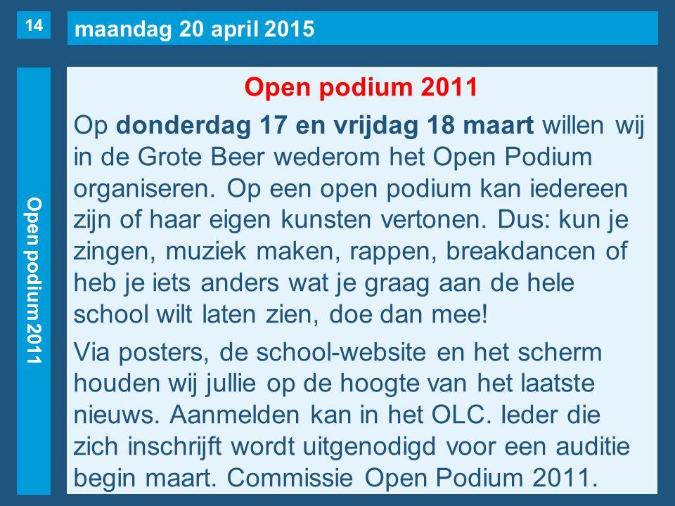 maandag 20 april 2015 Open podium 2011 Op donderdag 17 en vrijdag 18 maart willen wij in de Grote Beer wederom het Open Podium organiseren.