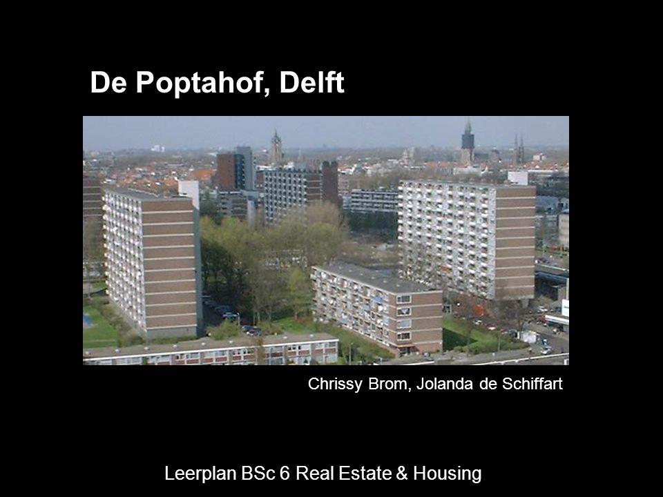 Leerplan BSc 6 Real Estate & Housing Chrissy Brom, Jolanda de Schiffart De Poptahof, Delft