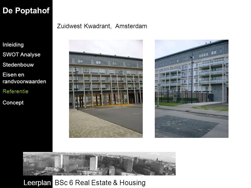 Leerplan BSc 6 Real Estate & Housing De Poptahof Inleiding SWOT Analyse Stedenbouw Eisen en randvoorwaarden Referentie Concept Zuidwest Kwadrant, Amsterdam