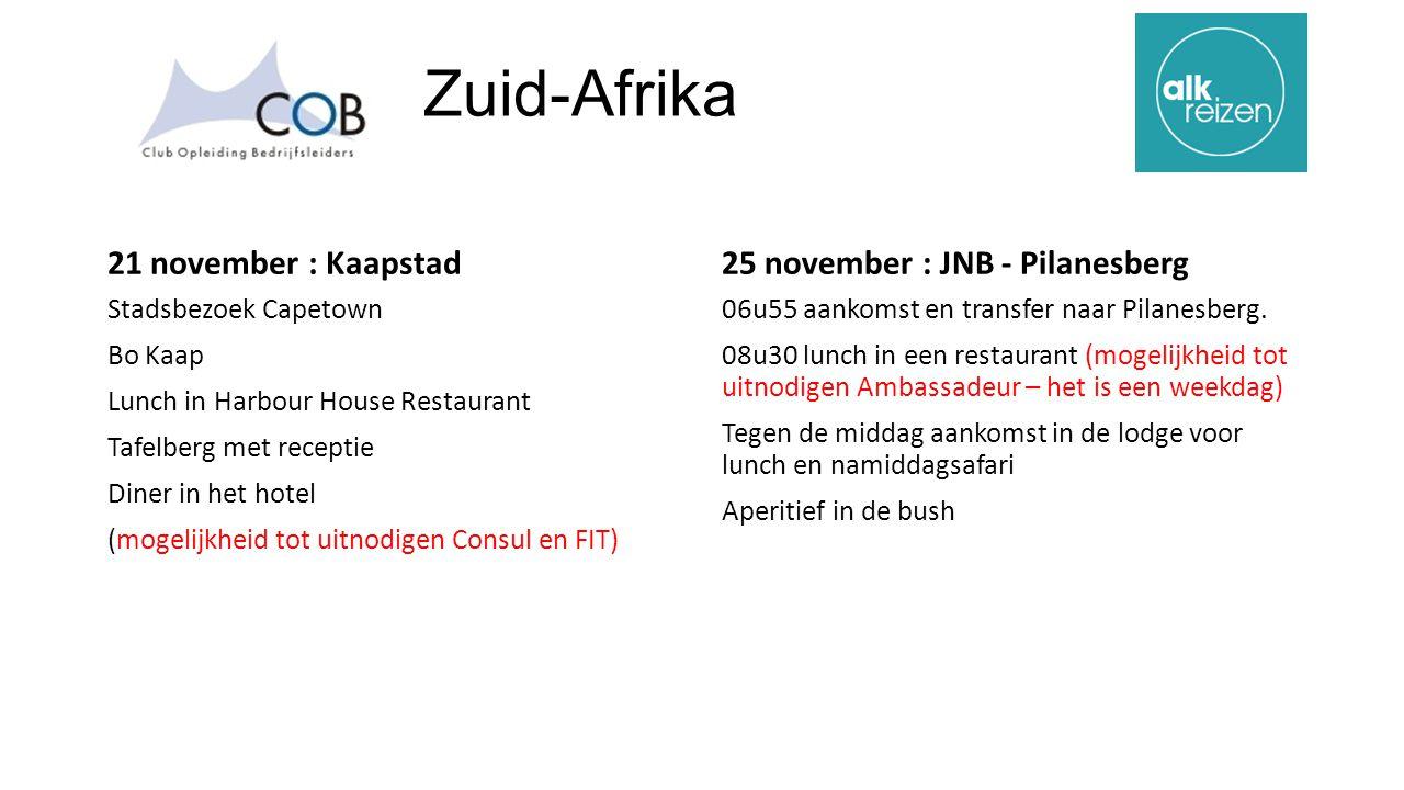 Zuid-Afrika 21 november : Kaapstad Stadsbezoek Capetown Bo Kaap Lunch in Harbour House Restaurant Tafelberg met receptie Diner in het hotel (mogelijkheid tot uitnodigen Consul en FIT) 25 november : JNB - Pilanesberg 06u55 aankomst en transfer naar Pilanesberg.