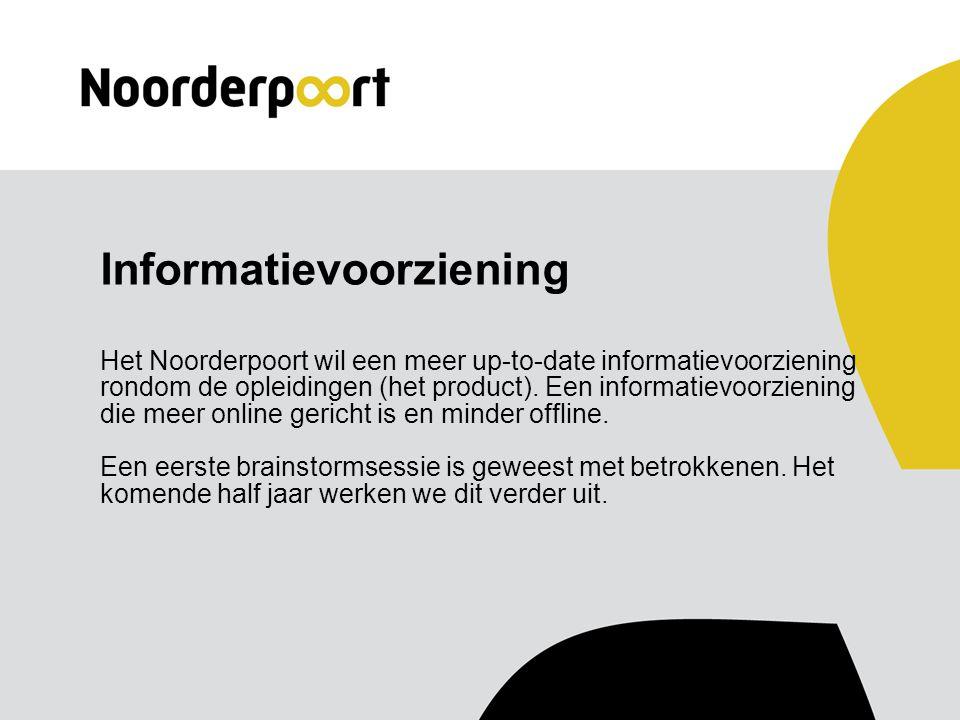 Informatievoorziening Het Noorderpoort wil een meer up-to-date informatievoorziening rondom de opleidingen (het product).