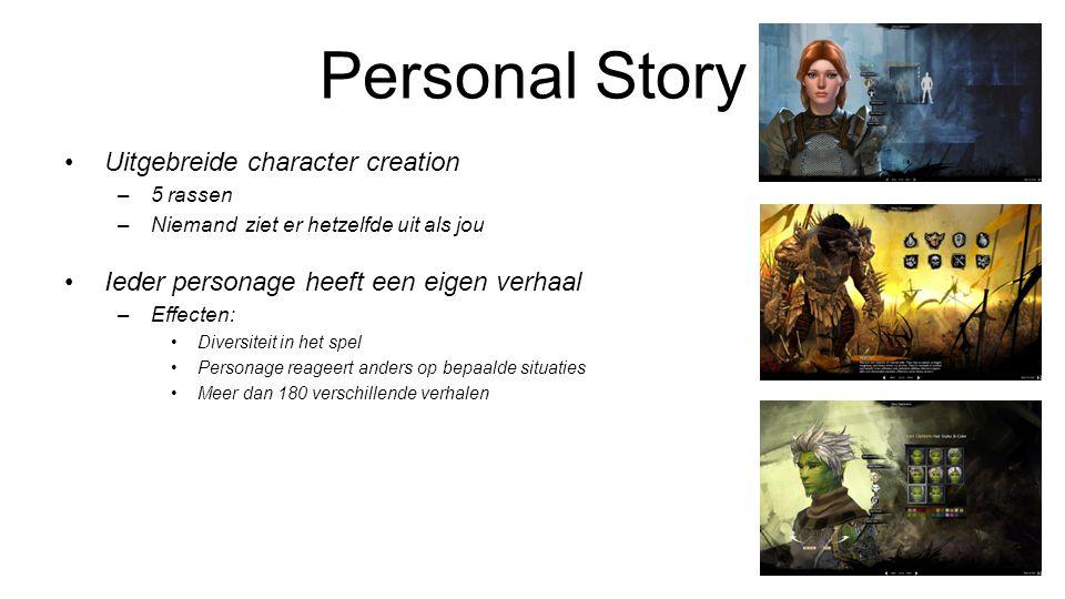 Personal Story Uitgebreide character creation –5 rassen –Niemand ziet er hetzelfde uit als jou Ieder personage heeft een eigen verhaal –Effecten: Dive