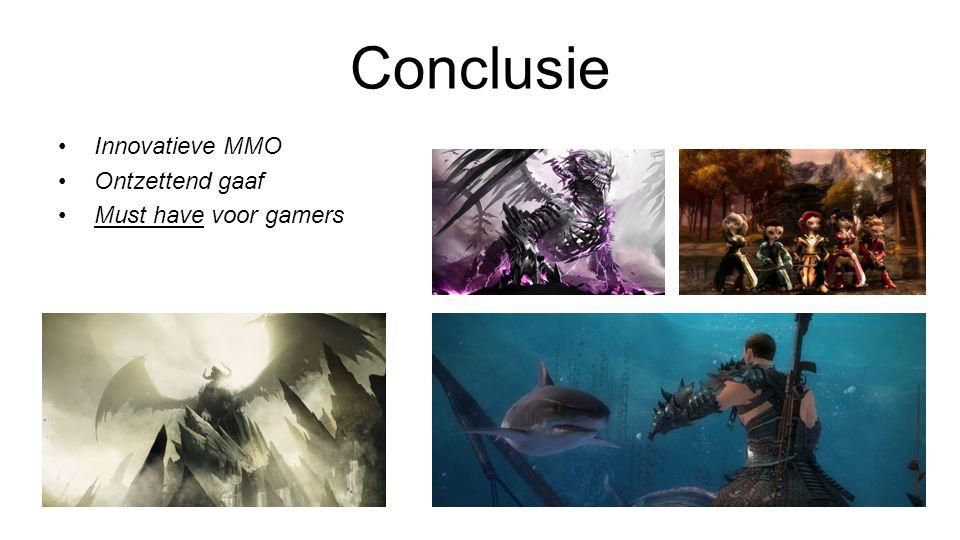 Conclusie Innovatieve MMO Ontzettend gaaf Must have voor gamers