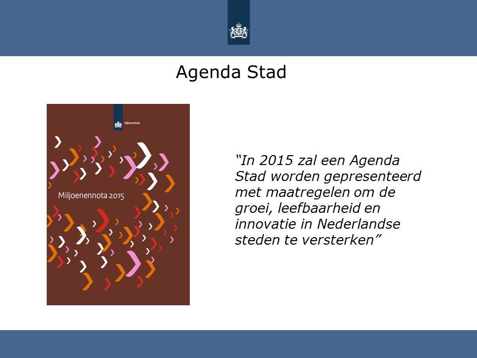 """Agenda Stad """"In 2015 zal een Agenda Stad worden gepresenteerd met maatregelen om de groei, leefbaarheid en innovatie in Nederlandse steden te versterk"""