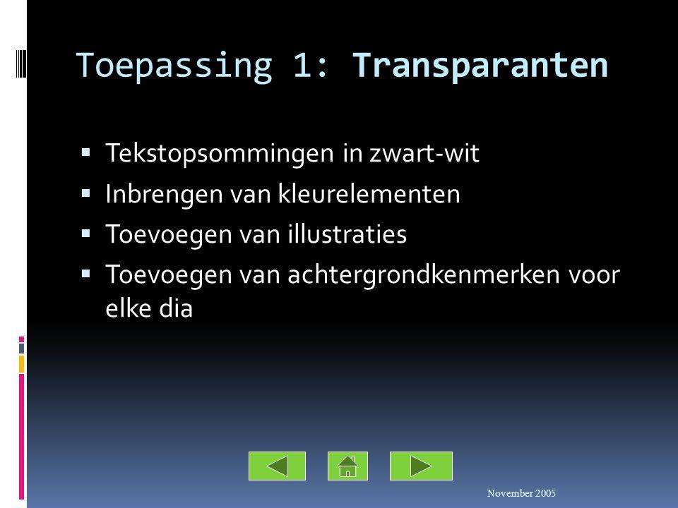 Powerpoint-presentaties: Gebruiksmogelijkheden  TransparantenTransparanten  Computerondersteunde presentatiesComputerondersteunde presentaties  Autonome toepassingenAutonome toepassingen November 2005