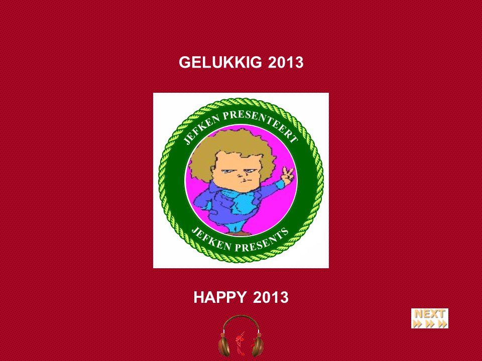 HAPPY 2013 GELUKKIG 2013