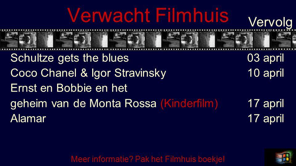 Verwacht Filmhuis Schultze gets the blues03 april Coco Chanel & Igor Stravinsky10 april Ernst en Bobbie en het geheim van de Monta Rossa (Kinderfilm)1