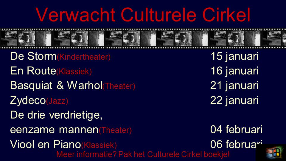 Verwacht Culturele Cirkel Het werd ook wel eens tijd (Theater) 18 februari De Man met de bakkebaarden (kindertheater) 19 februari Van der Laan & Woe (Theater) 25 februari Afro Latin Music (Jazz) 26 februari Hond (Theater) 04 maart Op Stapel (Kindertheater) 05 maart Klassiek (Klassiek) 06 maart Vervolg Meer informatie.