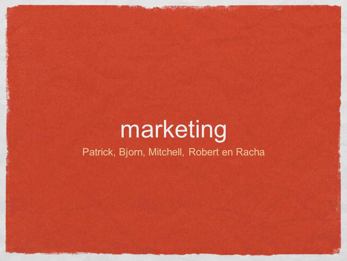 marketing Patrick, Bjorn, Mitchell, Robert en Racha