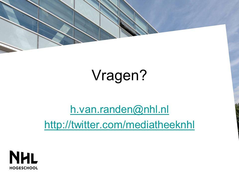 Vragen h.van.randen@nhl.nl http://twitter.com/mediatheeknhl