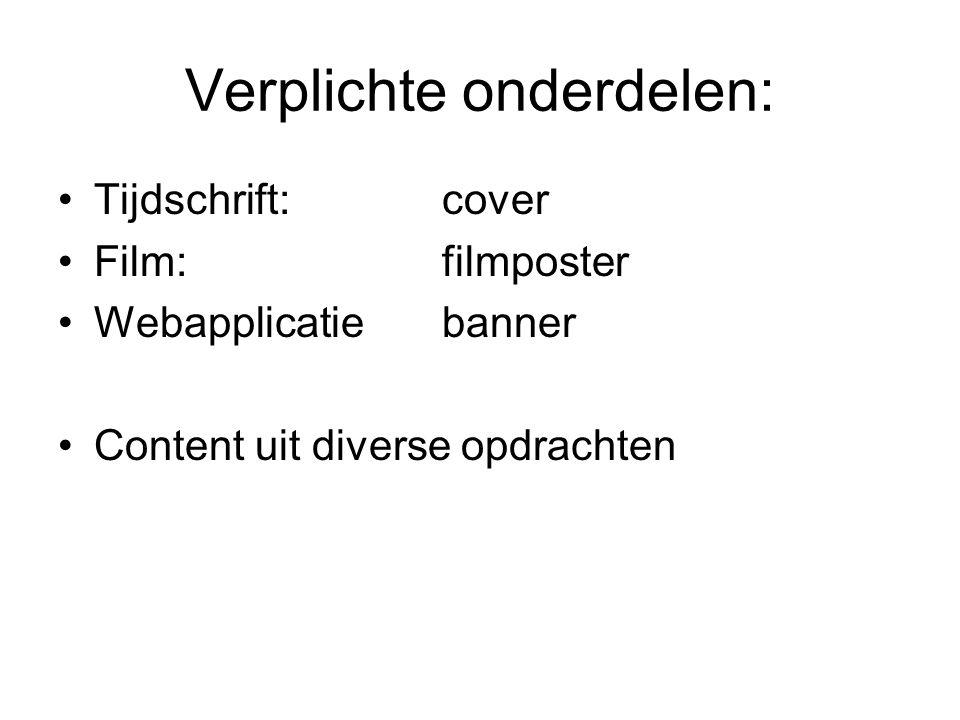 Verplichte onderdelen: Tijdschrift:cover Film:filmposter Webapplicatiebanner Content uit diverse opdrachten