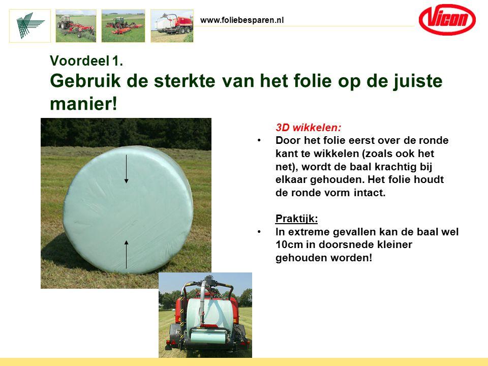 www.foliebesparen.nl 3D wikkelen: Door het folie eerst over de ronde kant te wikkelen (zoals ook het net), wordt de baal krachtig bij elkaar gehouden.