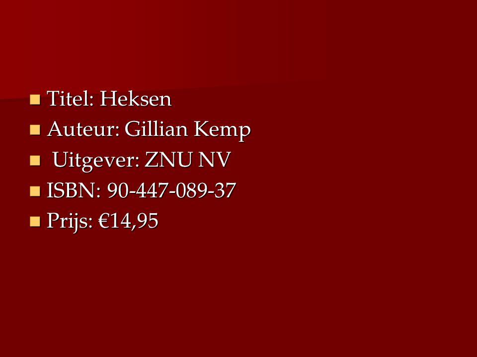 Titel: Heksen Auteur: Gillian Kemp U Uitgever: ZNU NV ISBN: 90-447-089-37 Prijs: €14,95