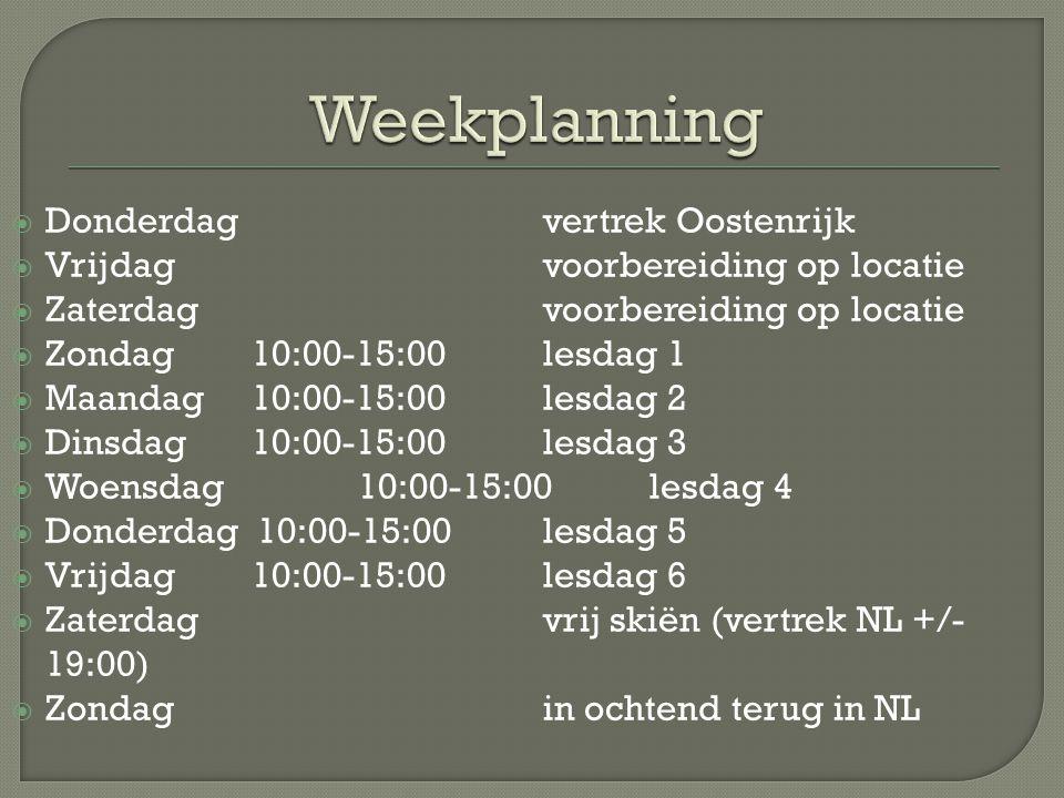  Donderdagvertrek Oostenrijk  Vrijdagvoorbereiding op locatie  Zaterdag voorbereiding op locatie  Zondag 10:00-15:00lesdag 1  Maandag 10:00-15:00lesdag 2  Dinsdag 10:00-15:00lesdag 3  Woensdag 10:00-15:00lesdag 4  Donderdag 10:00-15:00lesdag 5  Vrijdag 10:00-15:00lesdag 6  Zaterdagvrij skiën (vertrek NL +/- 19:00)  Zondagin ochtend terug in NL