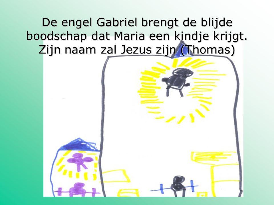 De engel Gabriel brengt de blijde boodschap dat Maria een kindje krijgt. Zijn naam zal Jezus zijn (Thomas)