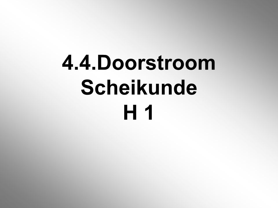 4.4.Doorstroom Scheikunde H 1