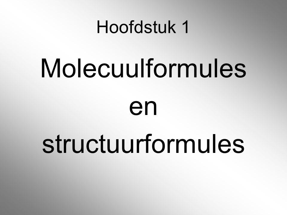 Hoofdstuk 1 Molecuulformules en structuurformules