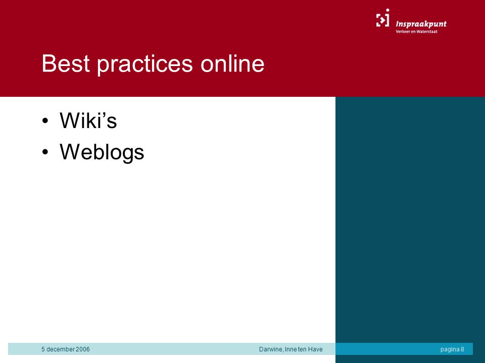 5 december 2006Darwine, Inne ten Havepagina 8 Best practices online Wiki's Weblogs